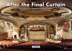 Cover for After the Final Curtain; the Fall of the American Movie Theatre.